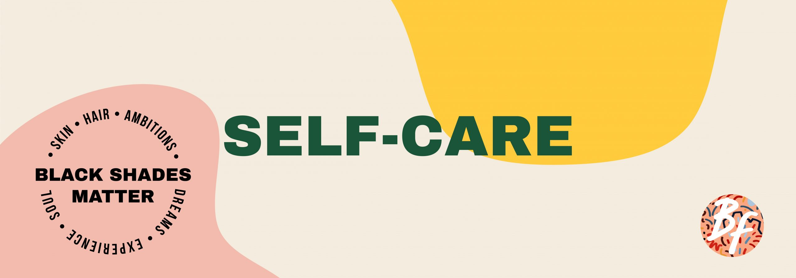 https://www.blackfest.co.uk/wp-content/uploads/2021/06/Lush-Self-care-banner-copy@2x-100-scaled.jpg